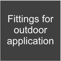 Fittings for outdoor application